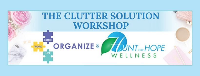 Register here for The Clutter Solution Workshop