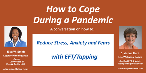 Learn why EFT/Tapping is an excellent tool to reduce stress, anxiety and fears around the COVID-19 pandemic.